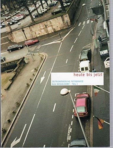 9783980820813: heute bis jetzt: Zeitgenössische Fotografie aus Düsseldorf. Teil 1 (Livre en allemand)