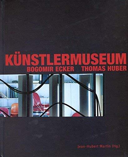 9783980820851: Künstlermuseum. Bogomir Ecker und Thomas Huber: Eine Neupräsentation der Sammlung des Museums Kunstpalast, Düsseldorf