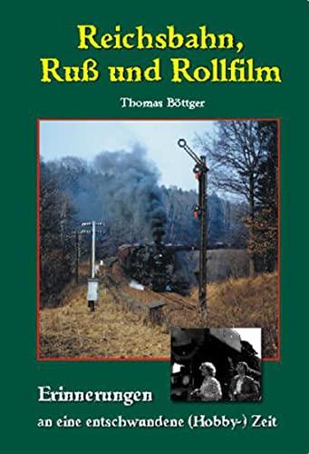 9783980825030: Reichsbahn, Ruß und Rollfilm.