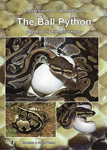 9783980826419: The Ball Python: Care, Breeding and Natural History, Second Revised & Expanded Edition