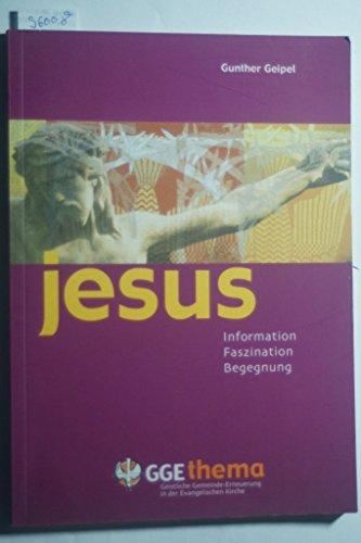 Jesus: Information, Faszination, Begegnung (Livre en allemand)