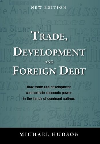 Trade, Development and Foreign Debt: Hudson, Michael