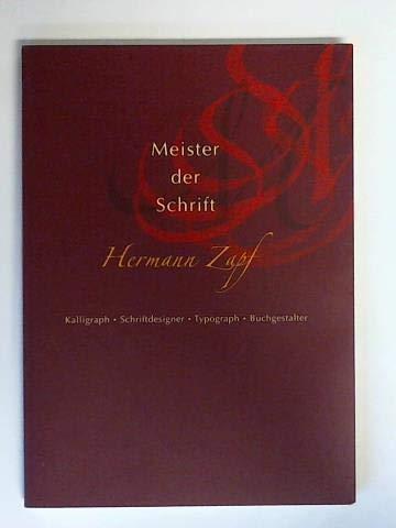 Meister der Schrift Hermann Zapf. Kalligraph, Schriftdesigner, Typograph, Buchgestalter