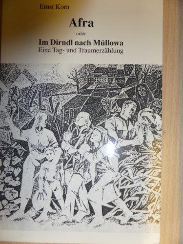 9783980850636: Afra - oder - Im Dirndl nach Müllowa: Eine Tag- und Traumerzählung (Livre en allemand)