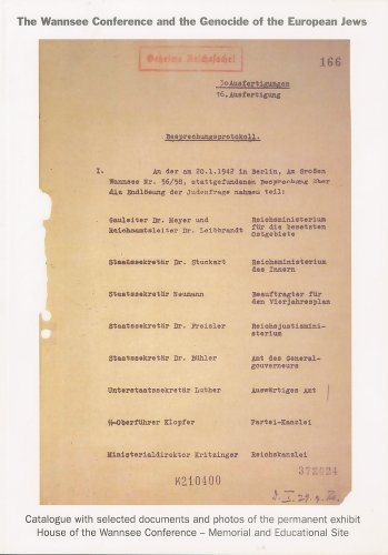 9783980851756: The Wannsee Conference and the Genocide of the European Jews: Catalogue with Selected Documents and Photos of the Permanent Exhibit