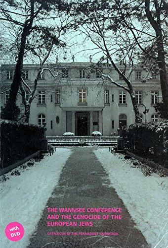 9783980851787: The Wannsee Conference and the Genocide of the European Jews, Catalogue of the Permanent Exhibition