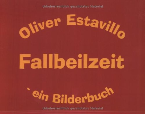 9783980854559: Oliver Estavillo - Fallbeilzeit
