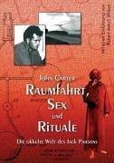 9783980856010: Raumfahrt, Sex und Rituale.: Die okkulte Welt des Jack Parsons.