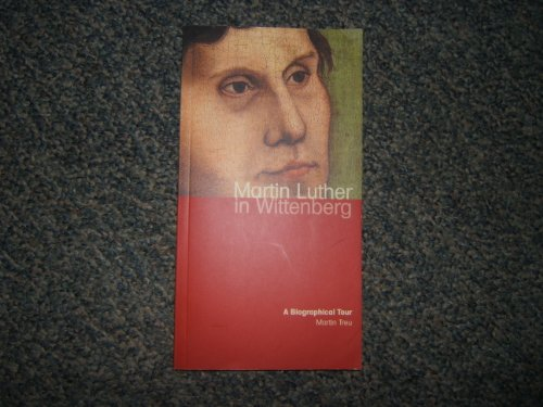 9783980861946: Martin Luther in Wittenberg: A Biographical Tour