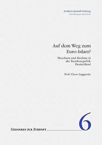 9783980870306: Gedanken zur Zukunft: Auf dem Weg zum Euro-Islam? Moscheen und Muslime in der Bundesrepublik Deutschland: 6 (Livre en allemand)