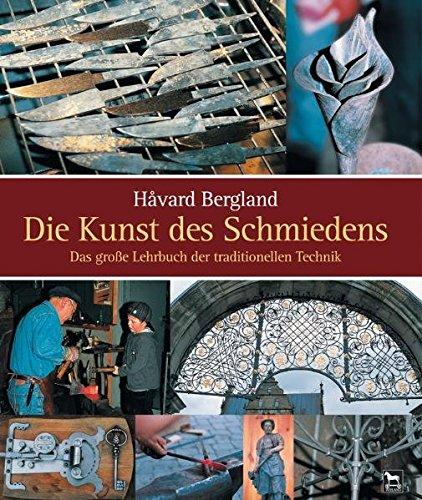 Die Kunst des Schmiedens: H�vard Bergland