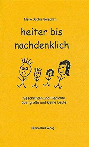 9783980873611: Heiter bis nachdenklich: Geschichten und Gedichte über große und kleine Leute
