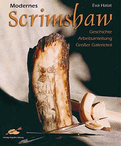 9783980874311: Modernes Scrimshaw: Geschichte, Arbeitsanleitung, gro�er Galerieteil