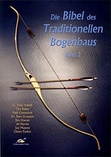 9783980874359: Die Bibel des Traditionellen Bogenbaus 2