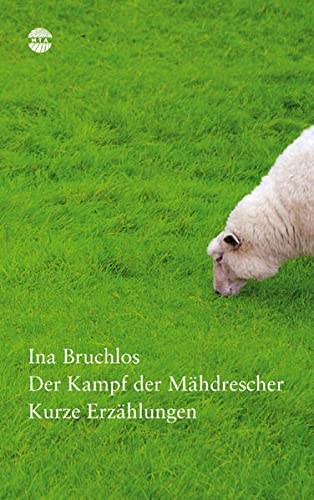 9783980878876: Der Kampf der Mähdrescher: Kurze Erzählungen