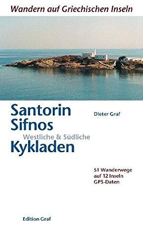9783980880220: Santorin, Sifnos, westliche + südliche Kykladen: 51 Wanderwege auf 12 Inseln. GPS-Daten