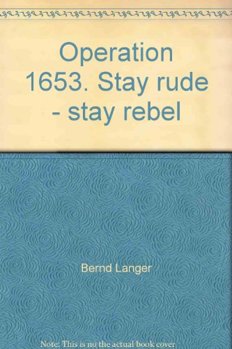 Operation 1653. Stay rude - stay rebel.