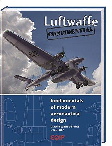 9783980883849: Luftwaffe - Confidential: Fundamentals of Modern Aeronautical Design