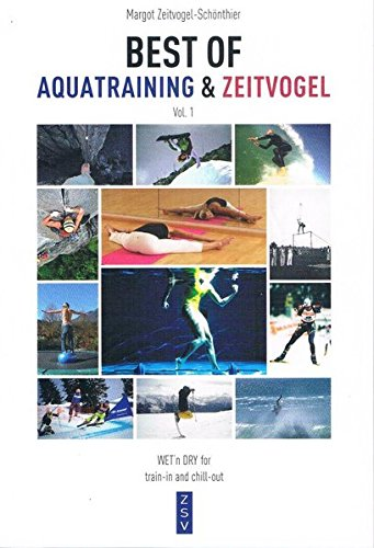 9783980884440: BEST OF AQUATRAINING & ZEITVOGEL 1: WET`n DRY for train-in and chill-out