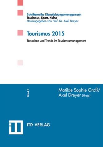 9783980884563: Tourismus 2015: Tatsachen und Trends im Tourismusmanagement (Livre en allemand)
