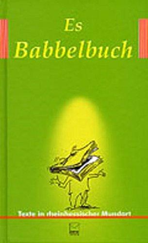 9783980894395: Es Babbelbuch: Die Siegertexte der Rheinhessischen Mundart-Wettbewerbe 1999, 2001 und 2003