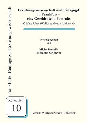Erziehungswissenschaft und Pädagogik in Frankfurt  - eine Geschichte in Portraits: Ortmeyer, ...