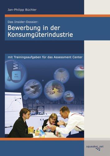 9783980907453: Das Insider-Dossier: Bewerbung in der Konsumgüterindustrie: Mit Trainingsaufgaben für das Assessment Center