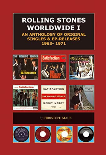 Rolling Stones Worldwide An Anthology of Original Singles & EP Releases 1963-1971: Christoph ...