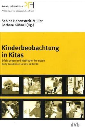 Kinderbeobachtung in Kitas : Erfahrungen und Methoden im ersten Early Excellence Centre in Berlin.:...