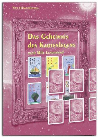 9783980919173: Das Geheimnis des Kartenlegens nach Mlle Lenormand: Buch einschl. Kartensatz