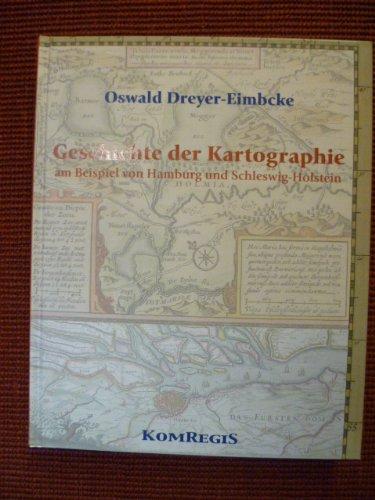 9783980922623: Geschichte der Kartographie am Beispiel von Hamburg und Schleswig-Holstein. Oldenburg, KomRegis, 2004. 384 S. Mit zahlr., teils farb. Abb. 4°. Illustr. OPp.
