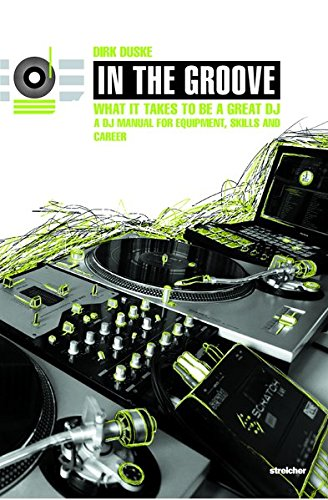 9783980930376: In The Groove - What It Takes To Be A Great DJ