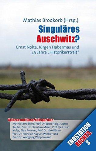 9783980937597: Singuläres Auschwitz?: Ernst Nolte, Jürgen Habermas und 25 Jahre