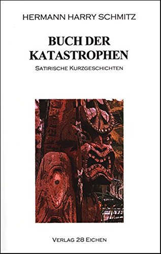 9783980938723: Buch der Katastrophen: Satirische Kurzgeschichten