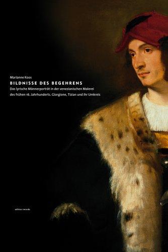 9783980943635: Bildnisse des Begehrens: Das lyrische Männerporträt in der venezianischen Malerei des frühen 16. Jahrhunderts