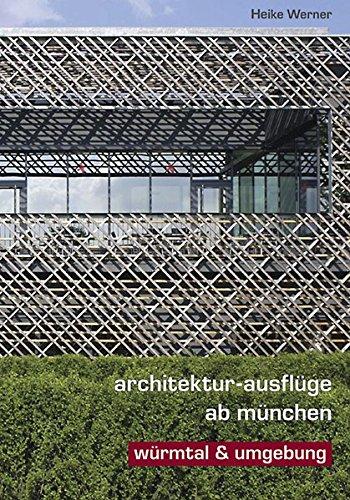 9783980947145: Architektur-Ausflüge ab München: Würmtal & Umgebung