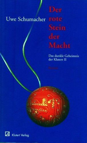 9783980948616: Der rote Stein der Macht: Das dunkle Geheimnis der Klutert II (Livre en allemand)