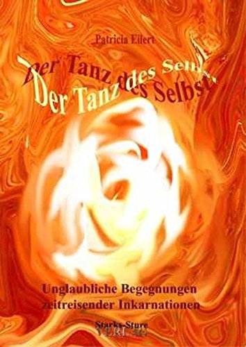 9783980949644: Der Tanz des Selbst: Unglaubliche Begegnungen zeitreisender Inkarnationen