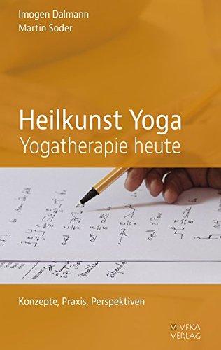 9783980949712: Heilkunst Yoga - Yogatherapie heute