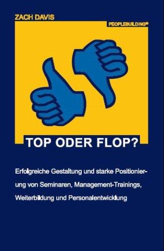 9783980953641: Top oder Flop?: Erfolgreiche Gestaltung und starke Positionierung von Seminaren, Management-Trainings, Weiterbildung und Personalentwicklung