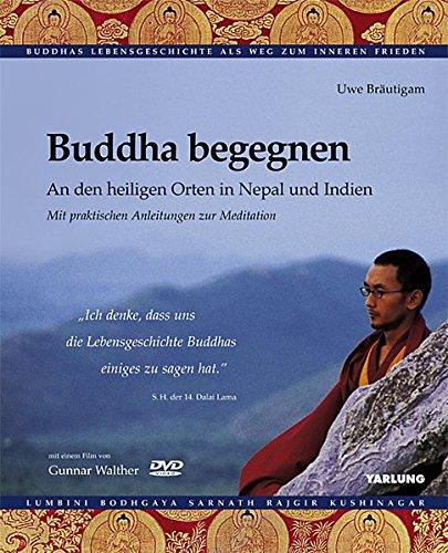 9783980955010: Buddha begegnen incl. DVD: An den heiligen Orten in Nepal und Indien