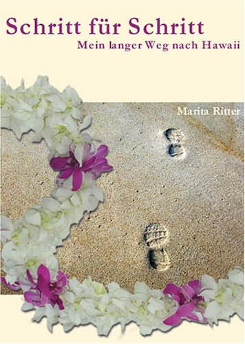 9783980961035: Schritt für Schritt: Mein langer Weg nach Hawaii
