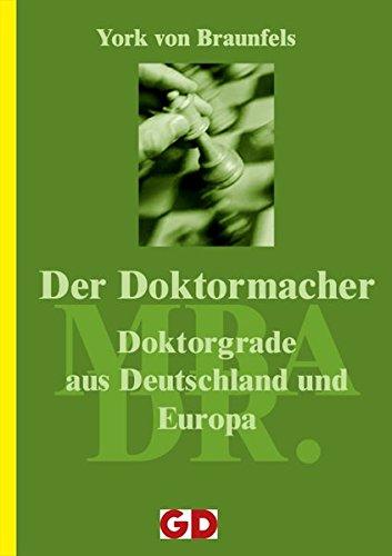 9783980963008: Der Doktormacher: Doktortitel aus Deutschland und Europa
