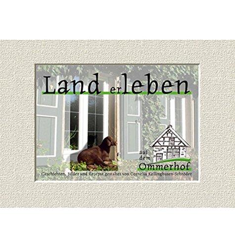 Land erleben. auf dem Ommerhof.Geschichten, Bilder und: Corneli Kellinghusen-Schröder