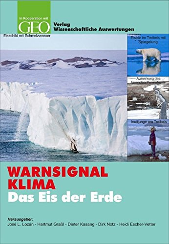 WARNSIGNAL KLIMA: Das Eis der Erde: Jose L. Lozan