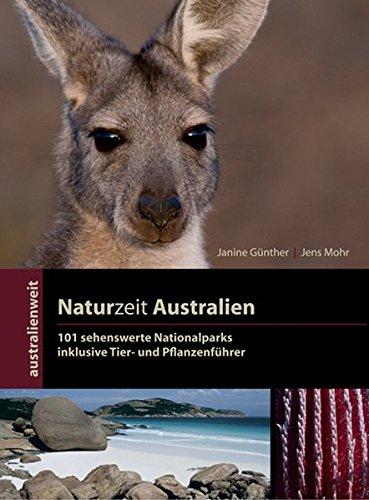 9783980976350: Australienweit 04. Naturzeit Australien -  101 sehenswerte Nationalparks: inklusive Tier- und Pflanzenf�hrer