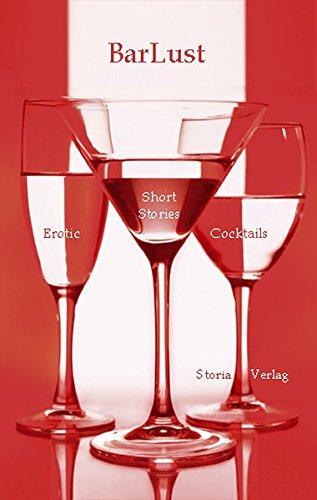 9783980976879: BarLust: Erotic Short Stories & Cocktails