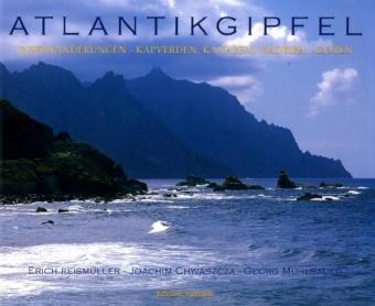 9783980986229: Atlantikgipfel: Inselwanderungen - Kapverden, Kanaren, Madeira, Azoren
