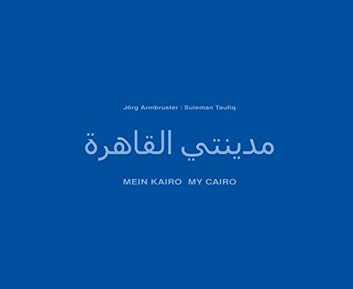 Mein Kairo/My Cairo: Barbara Armbruster