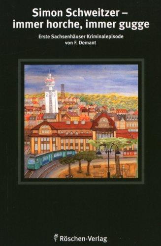 9783980991506: Simon Schweitzer - immer horche, immer gugge: Erste Sachsenhäuser Kriminalgeschichte